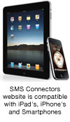 SMS Connectors website is compatible with iPad's, iPhone's and Smartphones